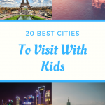 20 Best Cities to visit with toddlers and kids