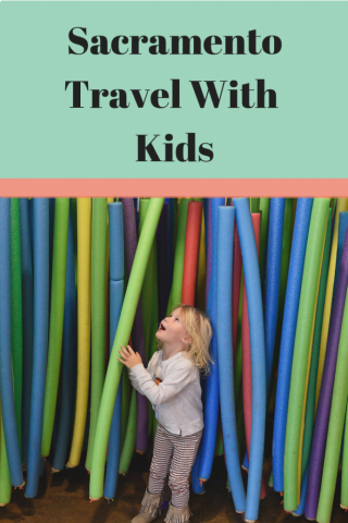 Sacramento with kids itinerary