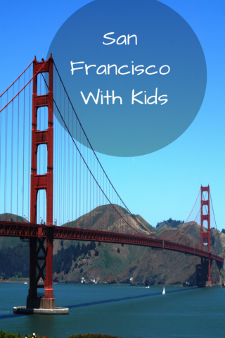 San Francisco With Kids Itinerary