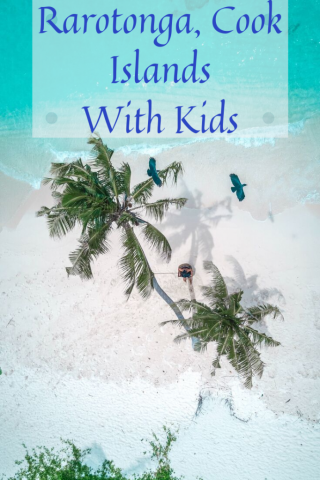 Cook Islands Rarotonga with kids