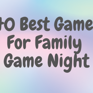 best games family game night