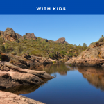 pinnacles national park with kids